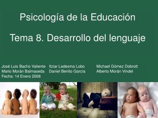 Psicolog a de la Educaci n  Tema 8. Desarrollo del lenguaje