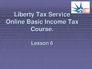 Liberty Tax Service Online Basic Income Tax Course.  Lesson 6