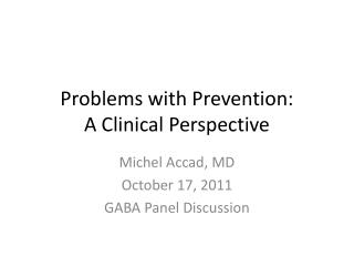 Problems with Prevention: A Clinical Perspective