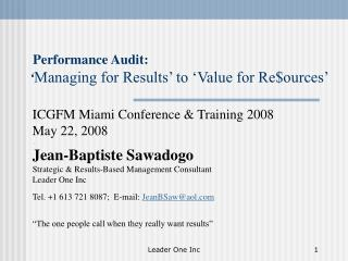 Performance Audit:  Managing for Results  to  Value for Reources