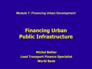 Financing Urban  Public Infrastructure