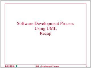 Software Development Process Using UML  Recap
