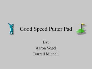 Good Speed Putter Pad