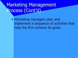 Marketing Management Process Cont d