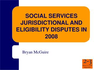 SOCIAL SERVICES  JURISDICTIONAL AND ELIGIBILITY DISPUTES IN 2008