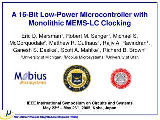 Eric D. Marsman1, Robert M. Senger1, Michael S. McCorquodale2, Matthew R. Guthaus1, Rajiv A. Ravindran1, Ganesh S. Dasik
