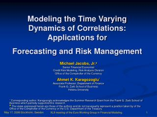 Modeling the Time Varying Dynamics of Correlations: Applications for Forecasting and Risk Management