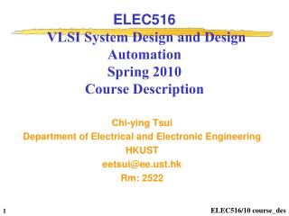 ELEC516  VLSI System Design and Design Automation Spring 2010 Course Description
