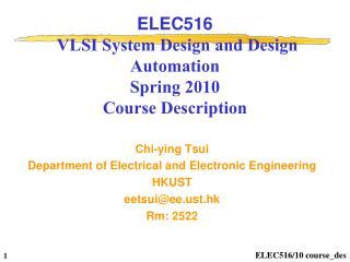 ELEC516  VLSI System Design and Design Automation Spring 2010 Course Description