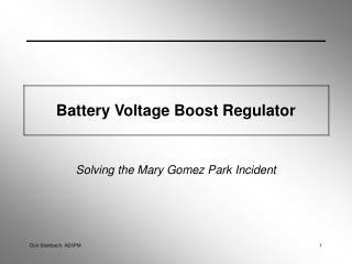 Battery Voltage Boost Regulator