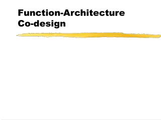 Function-Architecture  Co-design