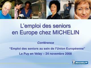 L emploi des seniors  en Europe chez MICHELIN