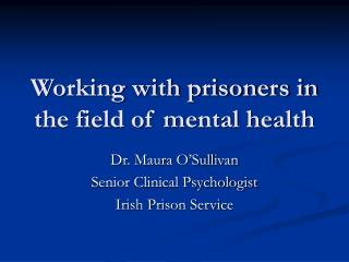 Working with prisoners in the field of mental health