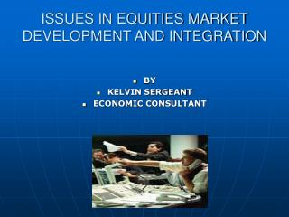 Issues in equities market development and integration ...