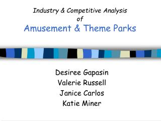 Industry  Competitive Analysis of   Amusement  Theme Parks