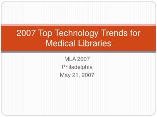 2007 Top Technology Trends for Medical Libraries