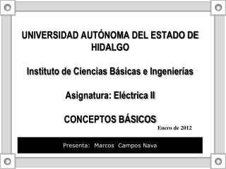 UNIVERSIDAD AUT NOMA DEL ESTADO DE HIDALGO  Instituto de Ciencias B sicas e Ingenier as  Asignatura: El ctrica II  CONCE