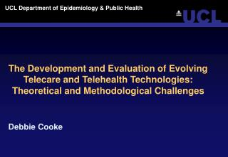 The Development and Evaluation of Evolving Telecare and Telehealth Technologies: Theoretical and Methodological Challeng