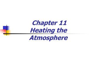 Chapter 11  Heating the Atmosphere