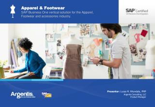 Apparel  Footwear SAP Business One vertical solution for the Apparel, Footwear and accessories industry.