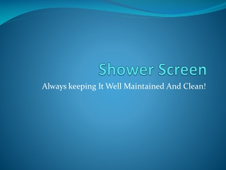 Shower Screen: Always keeping It Well Maintained And Clean!