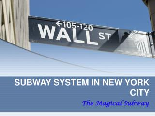 SUBWAY SYSTEM IN NEW YORK CITY