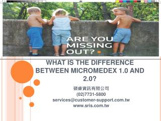 WHAT IS THE DIFFERENCE BETWEEN MICROMEDEX 1.0 AND 2.0