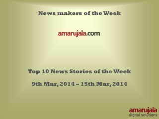 Top 10 News Stories of the Week _9th_Mar_to_15th Mar_2014.pp