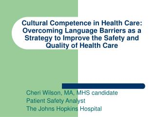 Cultural Competence in Health Care: Overcoming Language Barriers as a Strategy to Improve the Safety and Quality of Heal