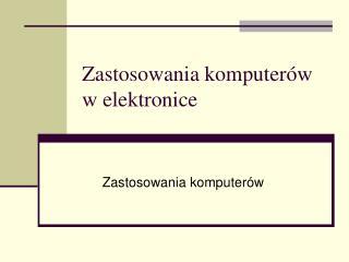 Zastosowania komputer w w elektronice
