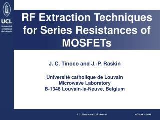 J. C. Tinoco and J.-P. Raskin  Universit  catholique de Louvain Microwave Laboratory B-1348 Louvain-la-Neuve, Belgium
