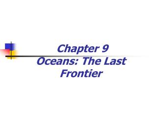 Chapter 9  Oceans: The Last Frontier