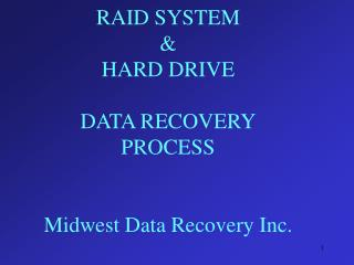 RAID SYSTEM   HARD DRIVE  DATA RECOVERY PROCESS   Midwest Data Recovery Inc.