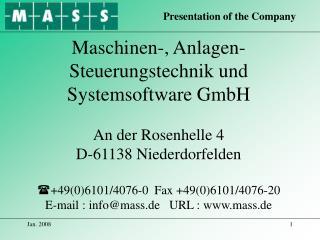 Maschinen-, Anlagen- Steuerungstechnik und Systemsoftware GmbH  An der Rosenhelle 4 D-61138 Niederdorfelden  4906101