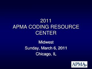 2011 APMA CODING RESOURCE CENTER