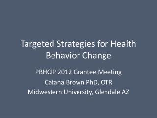 Targeted Strategies for Health Behavior Change