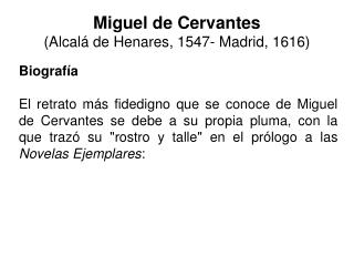 Miguel de Cervantes Alcal  de Henares, 1547- Madrid, 1616