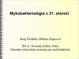 Mykobakteriol gia v 21. storoc