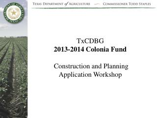 TxCDBG 2013-2014 Colonia Fund   Construction and Planning Application Workshop