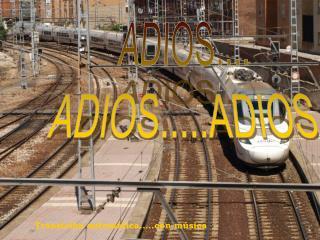 ADIOS.... ADIOS.....ADIOS