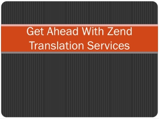 Get ahead with zend translation services