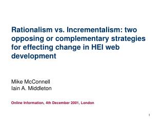 Rationalism vs. Incrementalism: two opposing or complementary strategies for effecting change in HEI web development