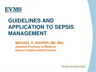GUIDELINES AND APPLICATION TO SEPSIS MANAGEMENT