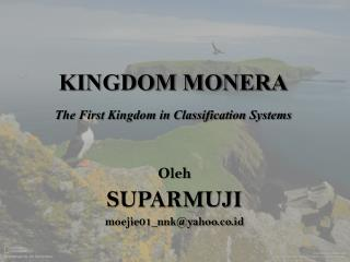 KINGDOM MONERA The First Kingdom in Classification Systems