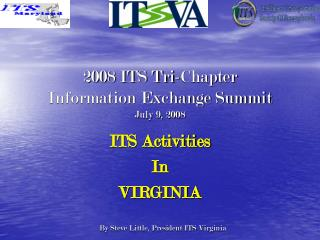 2008 ITS Tri-Chapter Information Exchange Summit July 9, 2008