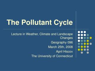 The Pollutant Cycle