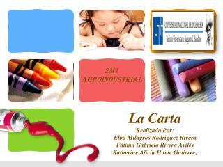 La Carta Realizado Por: Elba Milagros Rodriguez Rivera  F tima Gabriela Rivera Avil s   Katherine Alicia Huete Guti rrez