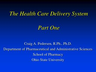 The Health Care Delivery System  Part One