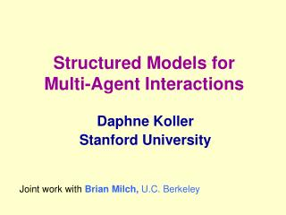 Structured Models for Multi-Agent Interactions