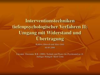 Interventionstechniken tiefenpsychologischer Verfahren II: Umgang mit Widerstand und  bertragung
